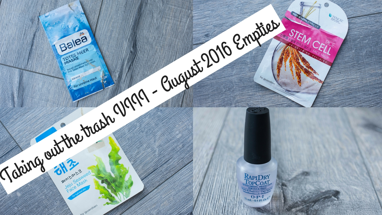 Taking out the trash VIII - August 2016 Empties