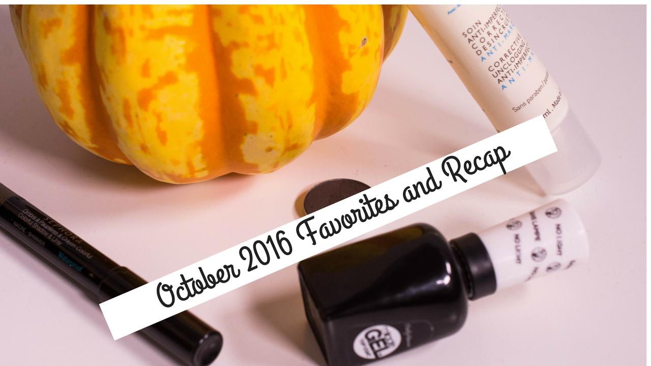 October 2016 - Favorites and Recap