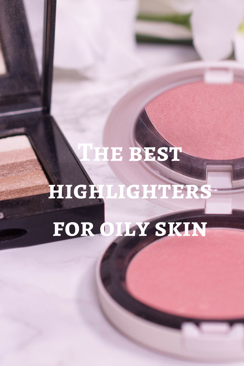 The best highlighters for oily skin