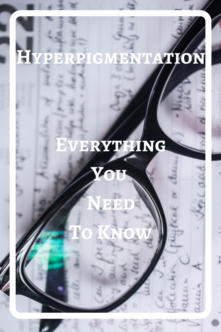 Hyperpigmentation - Everything you need to know!