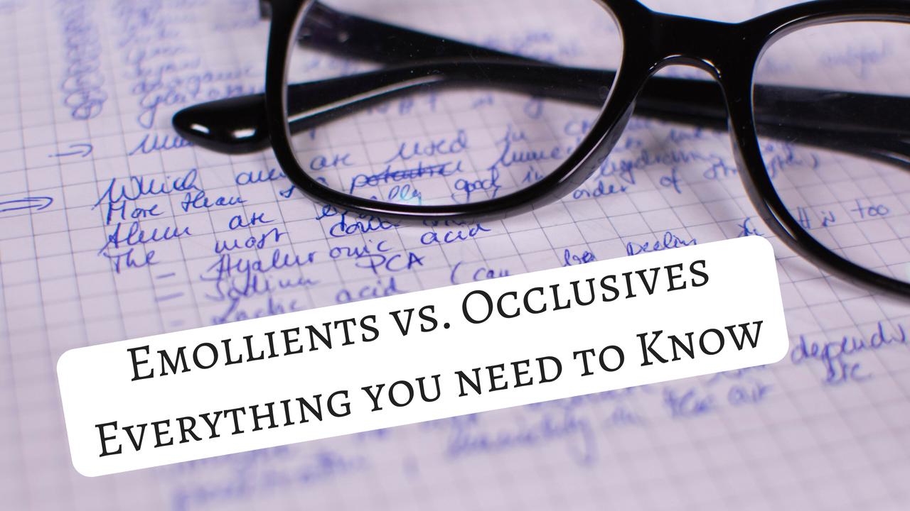 Emollients vs. Occlusives